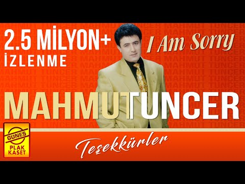 Mahmut Tuncer - I Am Sorry