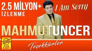Mahmut Tuncer - I Am Sorry