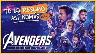 Avengers Endgame | #TeLoResumoAsíNomás 257