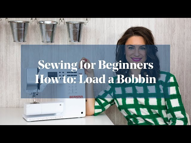 How To: Insert (Load) a Bobbin (Sewing for Beginners)