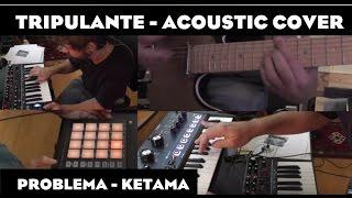Problema - Ketama (Tripulante Música Cover - NI Maschine - Novation Bass station II - Cubase)