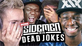 SIDEMEN MORE DEAD JOKES!