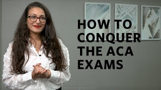 How to conquer the ACA exams
