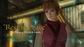 "[HD] ""Rest in Peace"" - The Phase-4 DOA5LR Guide"