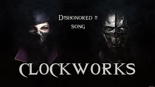 Repeat youtube video DISHONORED 2 SONG - Clockworks by Miracle Of Sound