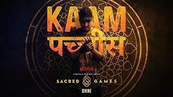 Kaam 25 - DIVINE | Sacred Games