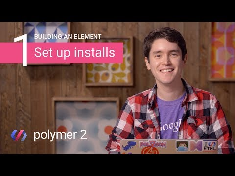 Building an Element in Polymer 2: Install Tools & Initialize Project (Part 1 of 5)