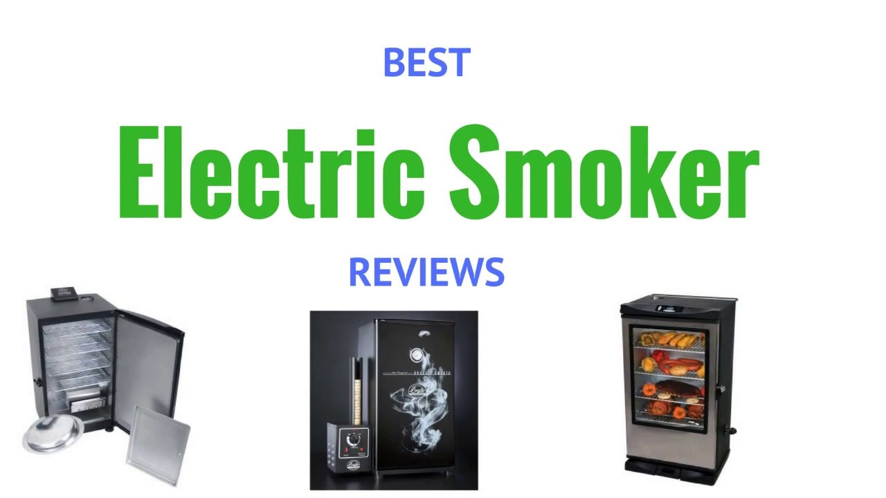 best electric smoker reviews electric smoker for bbq youtube