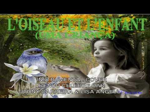 TONY CARREIRA - L'oiseau et l'enfant (Uma Criança) // Cover by Volpe Production