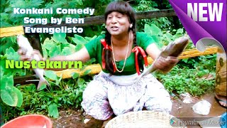 Goa Konkani song Nustekarnn by Ben Evangelisto   Goan Konkani Comedy Songs   DVD by Shahu Almeida