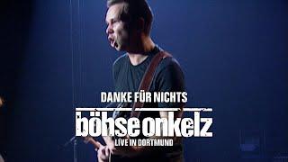 Böhse Onkelz - Danke für nichts (Live in Dortmund)