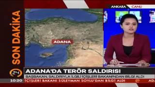 #SONDAKİKA Adana'daki terör saldırısına ilişkin son bilgiler