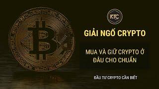 Cách Mua Bitcoin, Crypto Và Bảo Mật Đơn Giản Nhất - Giải Ngố Crypto