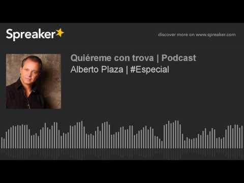 Alberto Plaza | #Especial