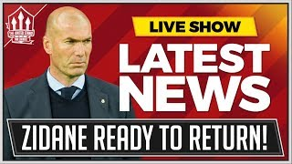 ZIDANE Return Close! Man Utd News