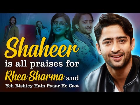 Shaheer Is All Praises About His YRHPK Cast And Riya Sharma I TellyChakkar