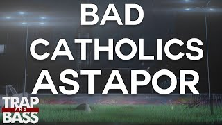 Bad Catholics Astapor