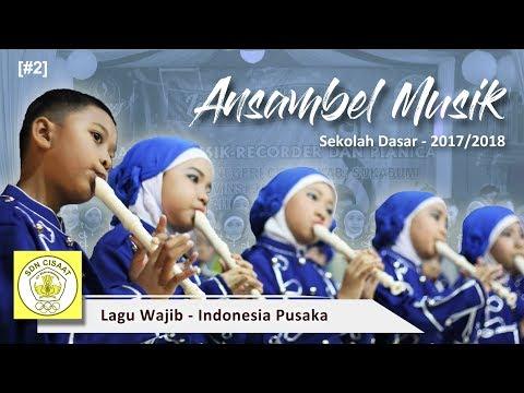 02. Lagu Wajib - Lomba Video Ansambel Musik SD 2017/2018 Recorder & Pianica - SDN Cisaat - Sukabumi