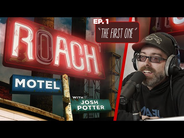 Ep. 01 - The First One | Roach Motel w/ Josh Potter