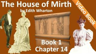 Book 1 - Chapter 14 - The House of Mirth by Edith Wharton