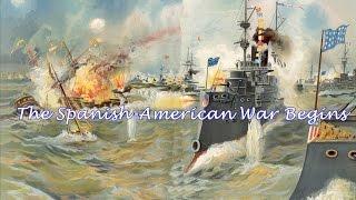 History Brief: The Spanish American War Begins