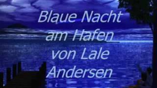 Blaue Nacht am Hafen von Lale Andersen wmv