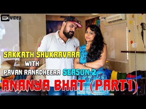 Sakkath Shukravara With Pavan Ranadheera Season 2 :  Ananya Bhat Part 1 | Filmibeat Kannada