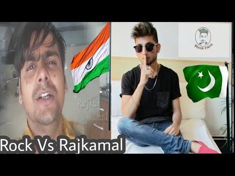 Rock reply to Rajkamal yadave he had spoken against..(Pakistani boy vs Indian)