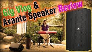 Gig Vlog And Avante Speaker Review