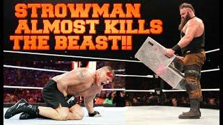 Braun Strowman Almost KILLS Brock Lesnar