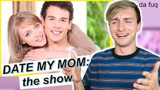 DATE MY MOM: THE SHOW (help)