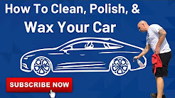 How to clean, polish and wax your car