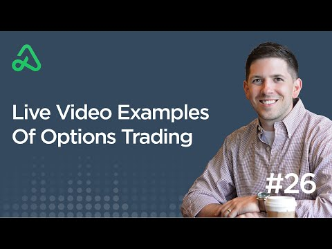 Episode 26 - Live Video Examples Of Options Trading
