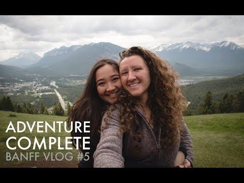 Adventure Complete | Banff Vlog #5