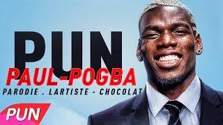 lartiste   paul pogba parodie de chocolat