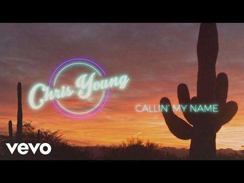Chris Young - Callin' My Name (Lyric Video)