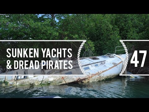 Sailing Around The World - Sunken Yachts & Dread Pirates - Living With The tide - Ep 47