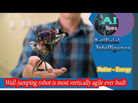 AI - Wall jumping Robot is Most Vertically Agile Ever Built