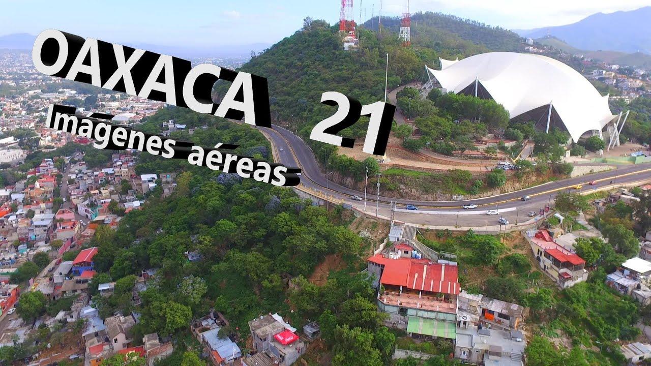 OAXACA 21, Panorámicas aéreas e Historia de la ciudad