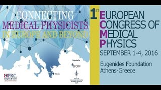 1st EUROPEAN CONGRESS OF MEDICAL PHYSICS