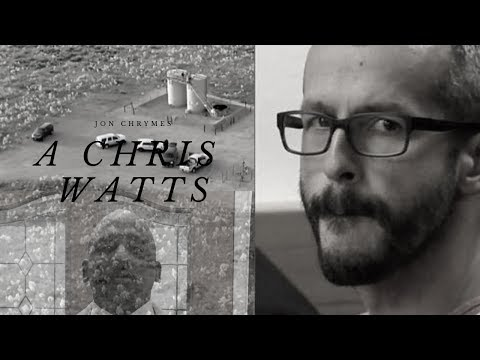 A Chris Watts - Examining A Detailed Confession
