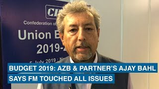Budget 2019: AZB & Partner's Ajay Bahl says FM touched all issues
