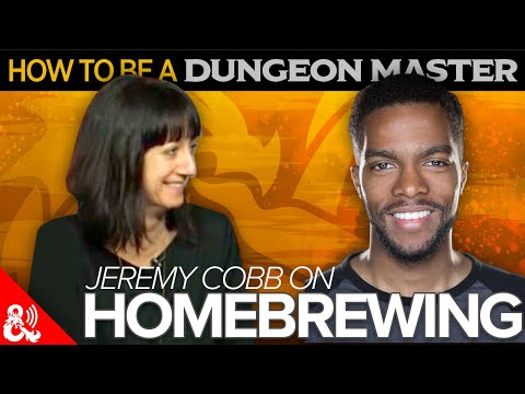 How to be a DM - Homebrewing with Jeremy Cobb!