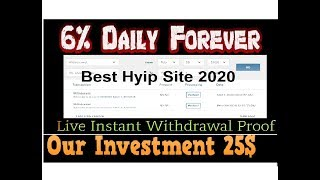 Best Trusted Hyip Site 2020|| 6% Daily forever Instant Live Withdrawal Proof|| Our Investment 25$