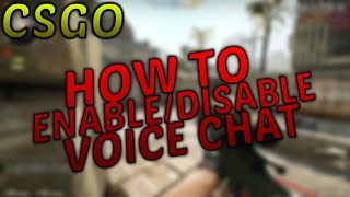 [CSGO]How To Enable/Disable In Game Voice Chat!
