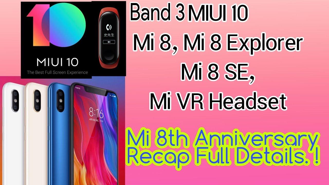 MIUI 10    MI 8, MI 8 SE , MI 8 Explorer    Mi Band 3