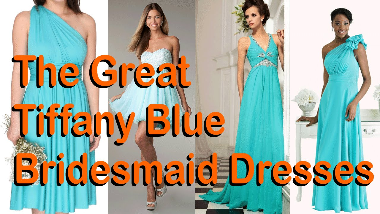 The Great Tiffany Blue Bridesmaid Dresses - YouTube