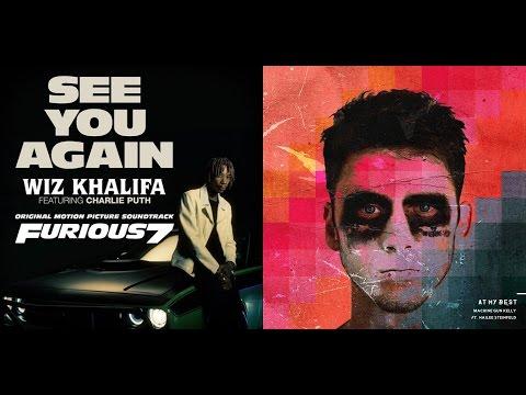 SEE YOU AGAIN AT MY BEST   Machine Gun Kelly & Hailee Steinfeld vs Wiz Khalifa & Charlie Puth Mashup