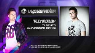 Technoboy - Ti Sento (Waverider Remix)