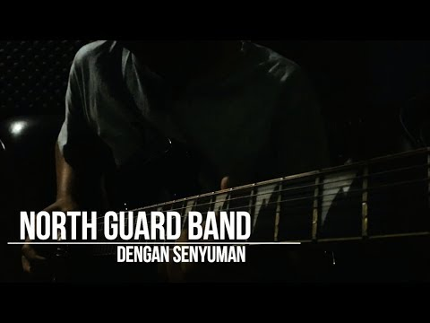 North Guard Band - Dengan Senyuman (Official Video Documenter)